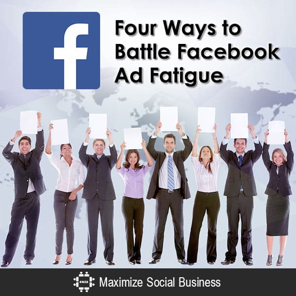 Four Ways to Battle Facebook Ad Fatigue Facebook  Four-Ways-to-Battle-Facebook-Ad-Fatigue-600x600-V1
