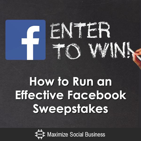 How to Run an Effective Facebook Sweepstakes