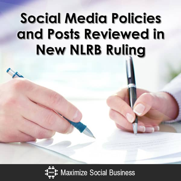 Social Media Policies and Posts Reviewed in New NLRB Ruling Social Media and Employment Law  Social-Media-Policies-and-Posts-Reviewed-in-New-NLRB-Ruling-600x600-V3