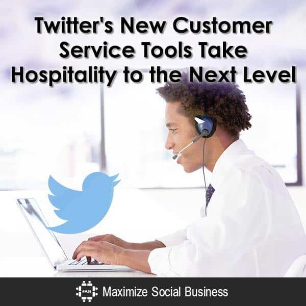 Twitter's New Customer Service Tools Take Hospitality to the Next Level