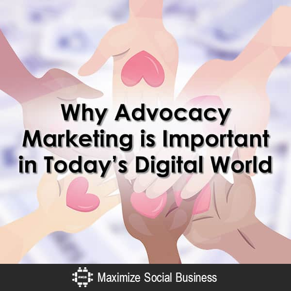 Why Advocacy Marketing is Important in Today's Digital World Advocacy Marketing  Why-Advocacy-Marketing-is-Important-in-Todays-Digital-World-600x600-V2