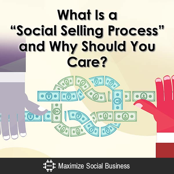 "What Is a ""Social Selling Process"" and Why Should You Care?"