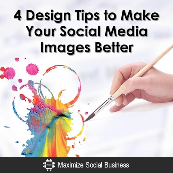 4 Design Tips to Make Your Social Media Images Better