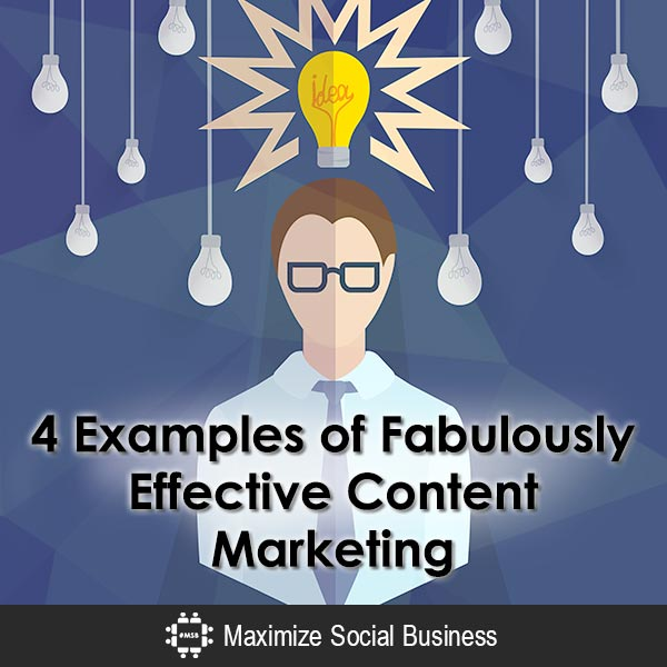 4 Examples of Fabulously Effective Content Marketing Content Marketing  4-Examples-of-Fabulously-Effective-Content-Marketing-600x600-V2