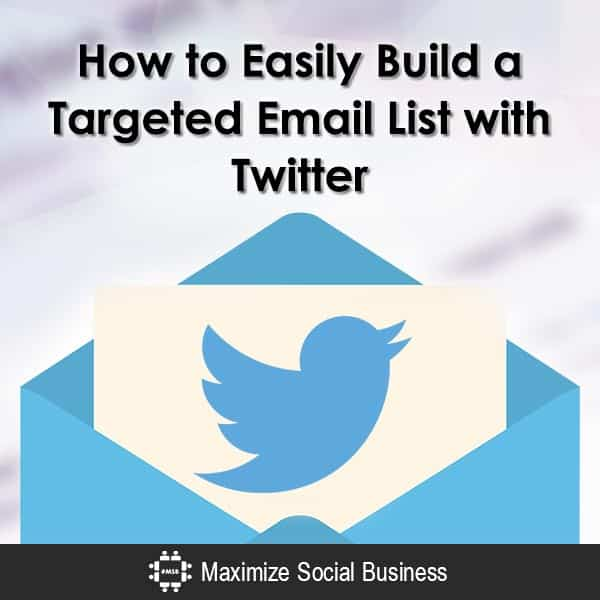 How to Easily Build a Targeted Email List with Twitter