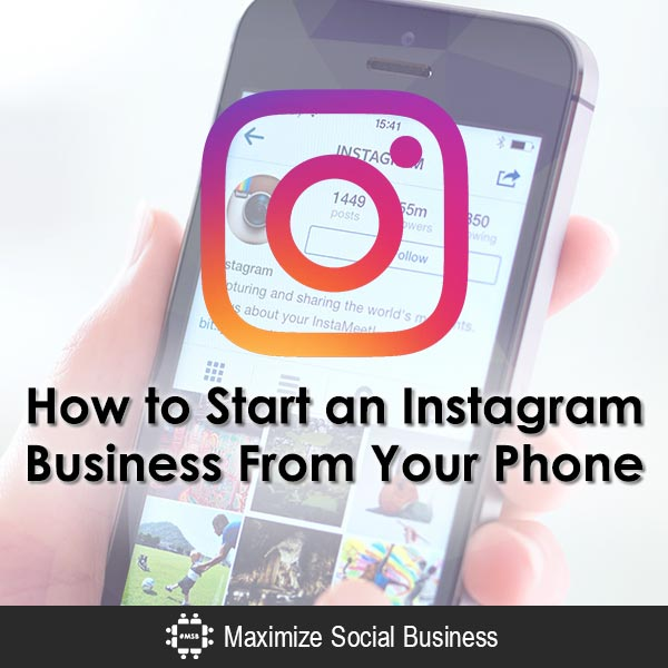 How to Start an Instagram Business From Your Phone
