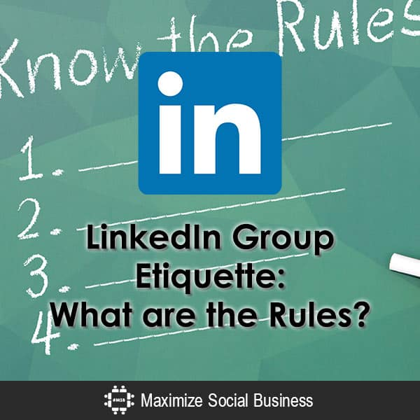 LinkedIn Group Etiquette: What are the Rules?