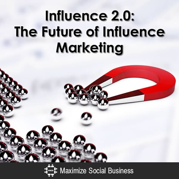 Influence 2.0: The Future of Influence Marketing Social Media Influence  Influence-2-The-Future-of-Influence-Marketing-600x600-V2