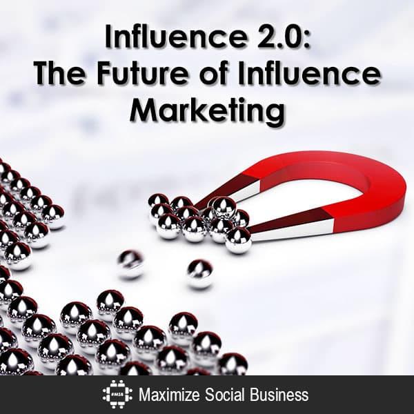 Influence 2.0: The Future of Influence Marketing Influencer Marketing  Influence-2-The-Future-of-Influence-Marketing-600x600-V2