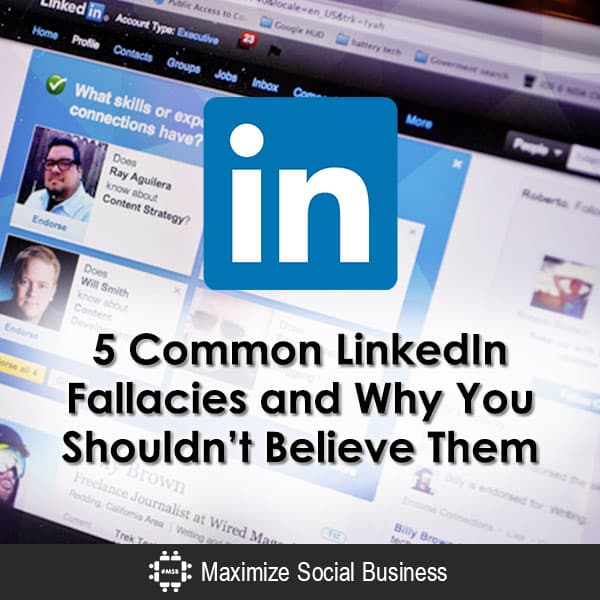 5 Common LinkedIn Fallacies and Why You Shouldn't Believe Them LinkedIn  5-Common-LinkedIn-Fallacies-and-Why-You-Shouldnt-Believe-Them-600x600-V1