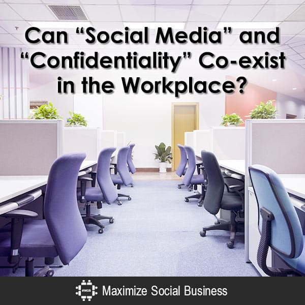 "Can ""Social Media"" and ""Confidentiality"" Co-exist in the Workplace? Social Media and Employment Law  Can-Social-Media-and-Confidentiality-Co-exist-in-the-Workplace-600x600-V2"