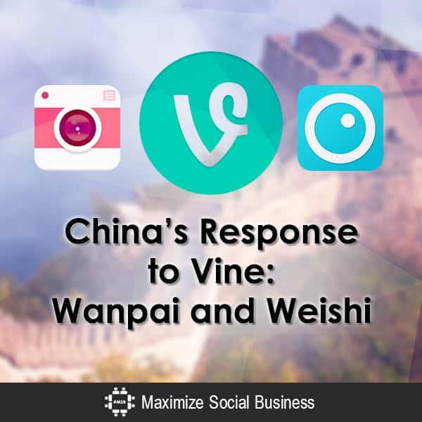 China's Response to Vine: Wanpai and Weishi Chinese Social Media  Chinas-Response-to-Vine-Wanpai-and-Weishi-600x600-V1