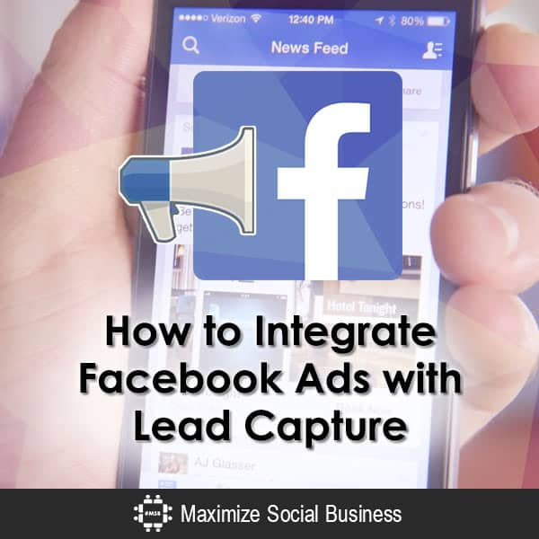 How to Integrate Facebook Ads with Lead Capture