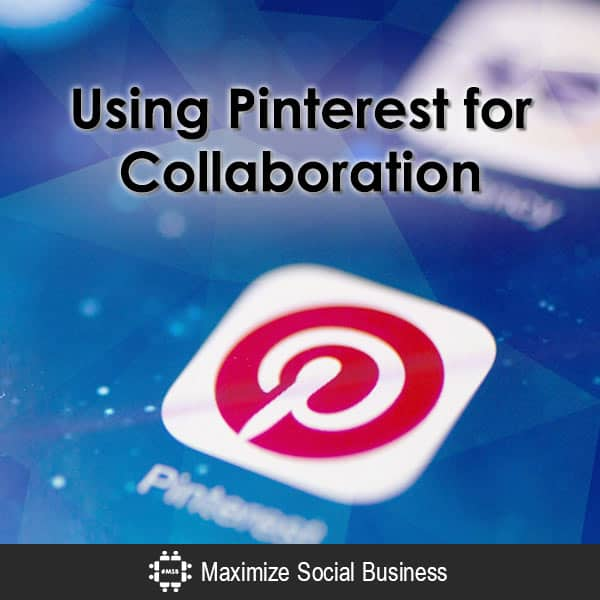 Using Pinterest for Collaboration Pinterest  Using-Pinterest-for-Collaboration-600x600-V2