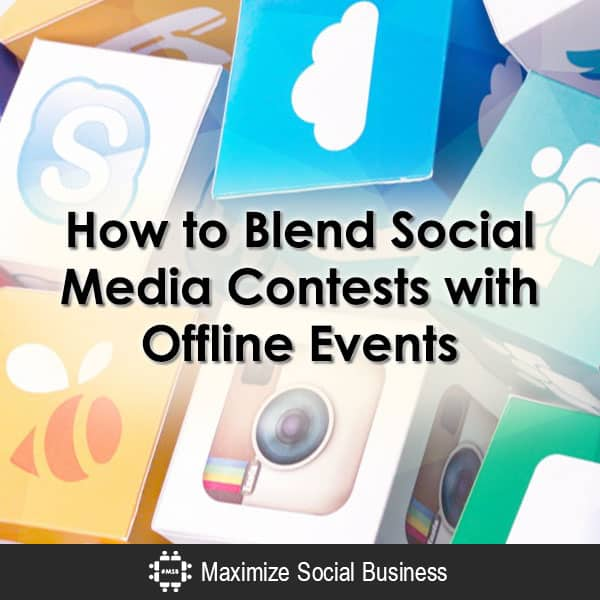 How to Blend Social Media Contests with Offline Events