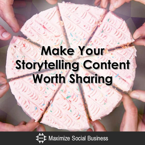 Make Your Storytelling Content Worth Sharing Content Marketing  Make-Your-Storytelling-Content-Worth-Sharing-600x600-V1