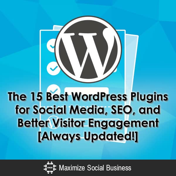 The 15 Best WordPress Plugins for Social Media, SEO, and Better Visitor Engagement [Always Updated!] WordPress Plugins  The-15-Best-WordPress-Plugins-for-Social-Media-SEO-and-Better-Visitor-Engagement-Always-Updated-600x600-V1