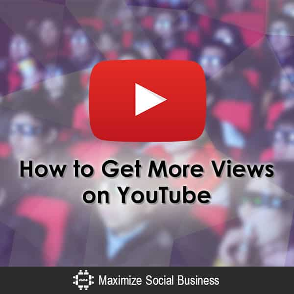 How to Get More Views on YouTube Video  How-to-Get-More-Views-on-YouTube-600x600-V1