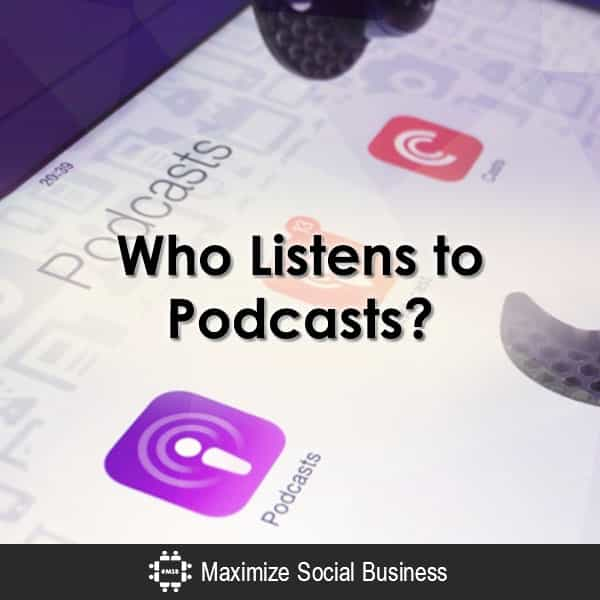 Who Listens to Podcasts? Podcasting  Who-Listens-to-Podcasts-600x600-V2