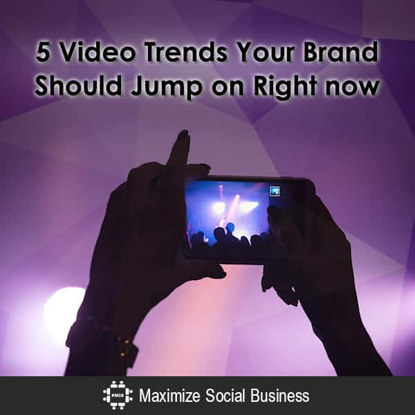 3 Video Trends Your Brand Should Jump on Right now Video  5-Video-Trends-Your-Brand-Should-Jump-on-Right-now-600x600-V3