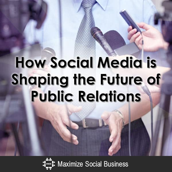 How Social Media is Shaping the Future of Public Relations Public Relations  How-Social-Media-is-Shaping-the-Future-of-Public-Relations-600x600-V1