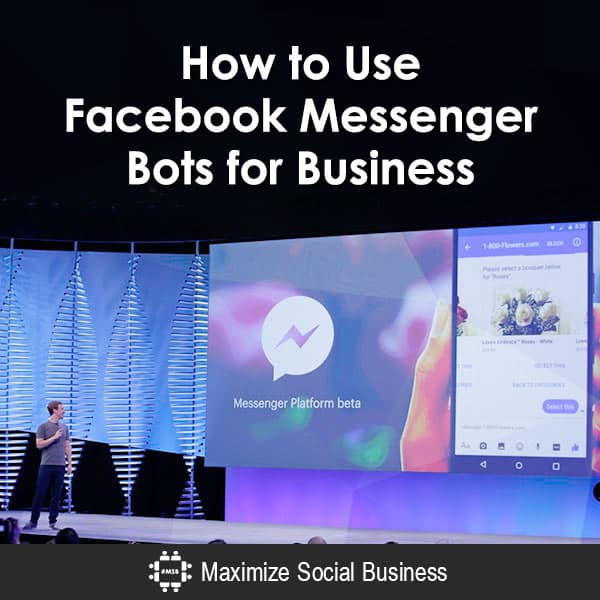 How to Use Facebook Messenger Bots for Business