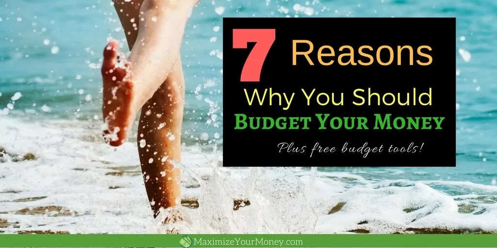here are 7 reasons you should budget your money plus free tools