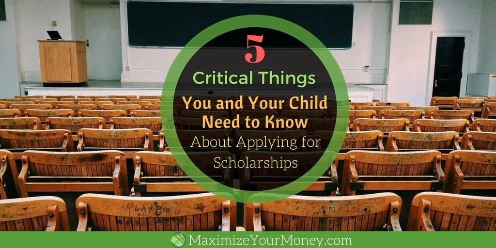 5 Critical Things You and Your Child Need to Know About Applying for Scholarships