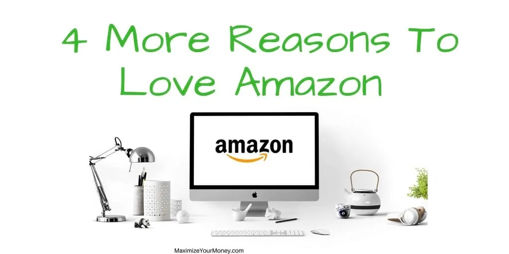 4 More Reasons To Love Amazon