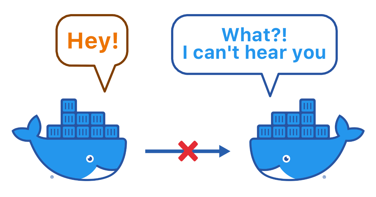 4 Reasons Why Your Docker Containers Can't Talk to Each Other