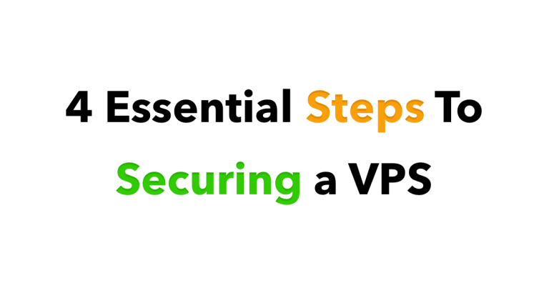4 Essential Steps to Securing a VPS