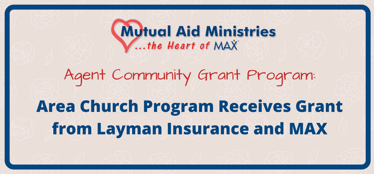 Area Church Program Receives Grant from Layman Insurance and MAX ...