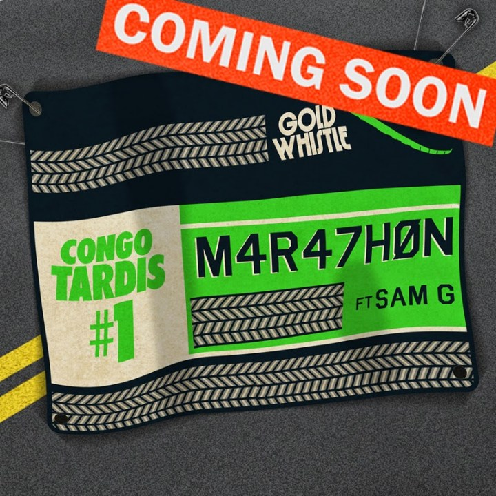 Congo Tardis #1 - Marathon FT Sam G - Gold Whistle - Coming Soon