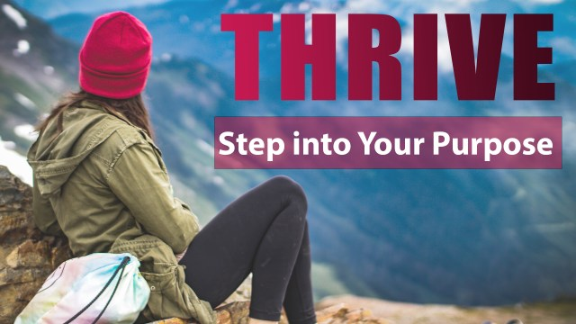 THRIVE: Step Into Your Purpose
