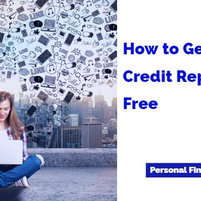 How to Get Your Credit Report For Free (All 3 Bureaus)