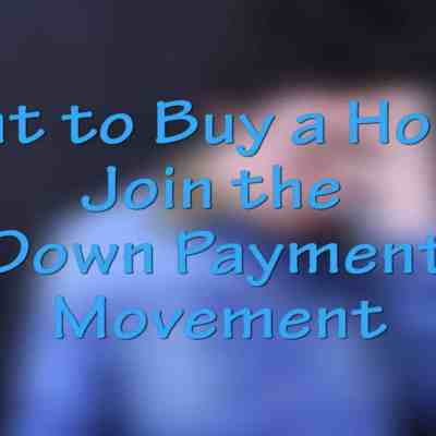 Want to Buy a Home? Join the Down Payment Movement