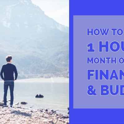 How to Spend 1 Hour a Month on Your Finances & Budget – Automate Everything