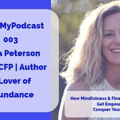 #MaxMyPodcast 003 – Leisa Peterson – Self-Made Millionaire, CFP, Author & Lover of Abundance