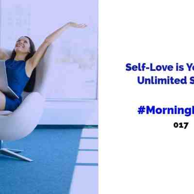 #MorningMinute 017 – Self-Love is Your Key to Unlimited Success