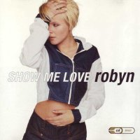 Robyn - 'Show Me Love'