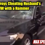 Woman-Destorys-Cheating-Husbands-$200k-BMW-with-a-Hammer