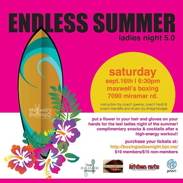 🏼One last chance for summertime fun! Save The Date - Ladies Night 5.0 at @maxwellsboxing on:Sat, Sept. 16th6:30pmTake a closer look at our flyer to see which vendors will be on site! As always, we'll take care of you after you sweat with refreshing drinks and delicious treats Follow the link in our bio for tickets or come visit the gym in person. Contact us if you have any questions!..#maxwellsboxing #boxing #fitness #trainhard #ladiesnight2017 #whattodosandiego #gno2017 #endlesssummer #summerinsd #lipsense #kitchennuts #balancedspoons #pruvit #miramar #miramesa #poway #pq #ranchobernardo #kearnymesa #clairemont #lajolla #delmar #sorrentovalley