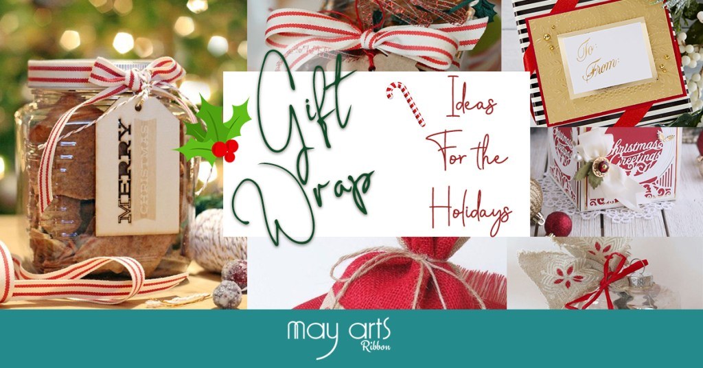 Gift Wrap Ideas for Christmas with May Arts Ribbon