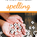 4 Things Parents Need To Know Now About Spelling