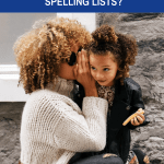 Whats A Parent To Do About Those Dreaded Spelling Lists