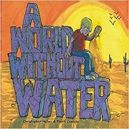 A World Without Water by Christopher Holley book cover