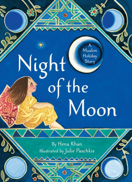Night of the Moon A Muslim Holiday Story by Hena Khan book cover