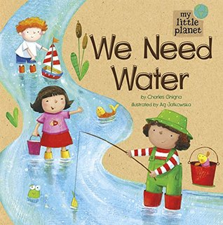 We Need Water by Charles Ghigna book cover