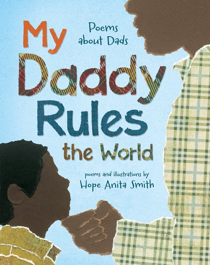 My Daddy Rules the World Poems About Fathers by Hope Anita Smith book cover