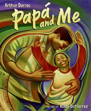 Papá and Me by Arthur Dorros book cover